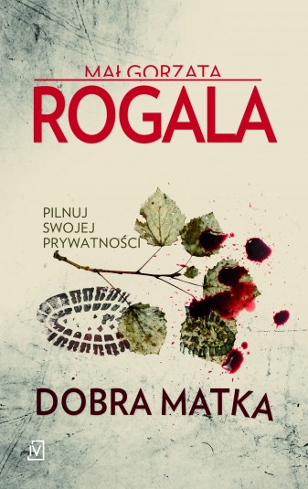 "Małgorzata Rogala ""Dobra matka"""