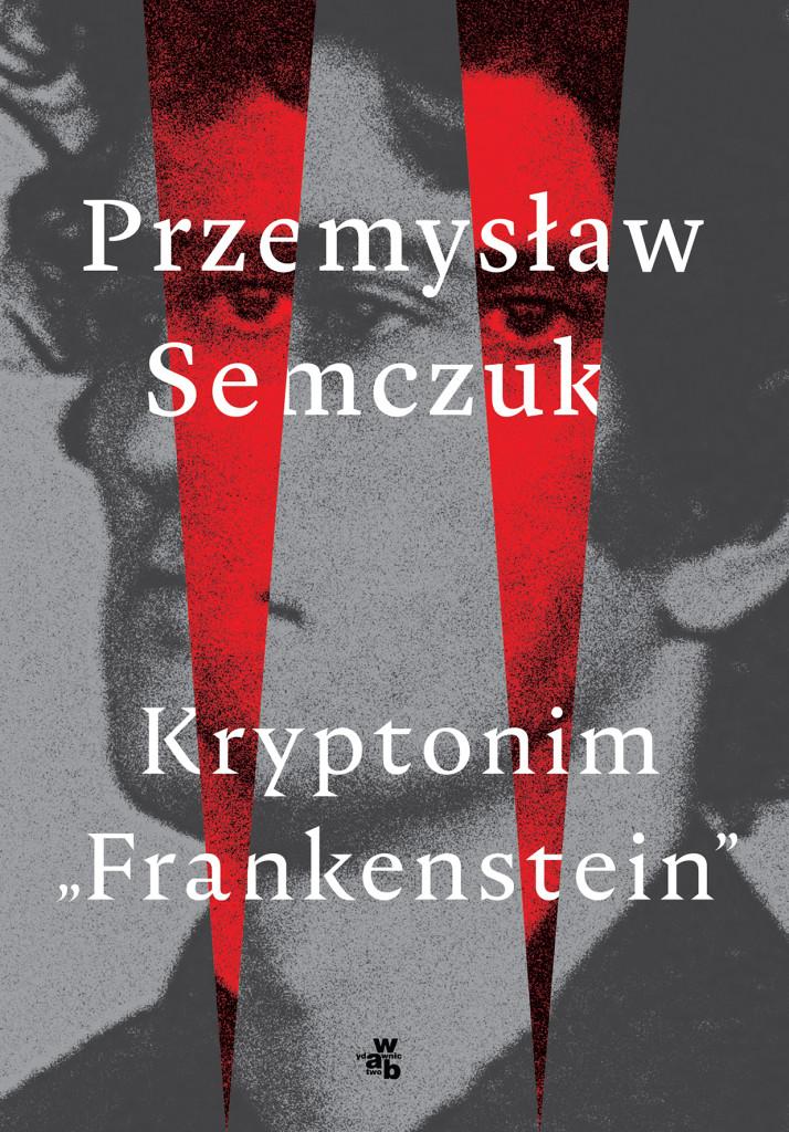 Semczuk_KryptonimFrankenstein