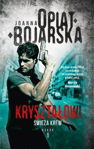 Joanna_OPIAT-BOJARSKA_krysztalowi_swieza_krew.indd