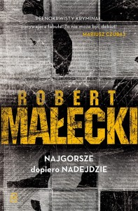 Robert-Małecki_Najgorsze-dopiero-nadejdzie-300-dpi-RGB