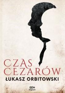 Czas cezarów Łukasz Orbitowski